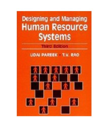 Designing and Managing Human Resource Systems, (Third: T.V. Rao,Udai Pareek