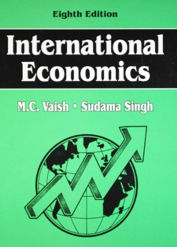 International Economics, (Eighth Edition): M.C. Vaish,Sudama Singh