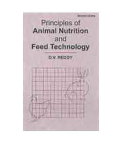 Principles Of Animal Nutrition And Feed Technology: Reddy