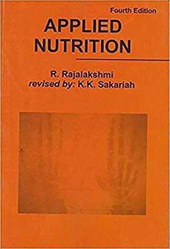Applied Nutrition, 4/E: Rajalakshmi, R.,Sakariah, K.K.