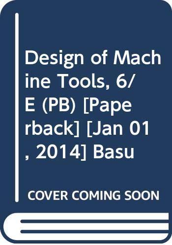 Design Of Machine Tools, 6/E: Basu, S.K.,Dr. D.