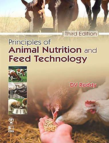 Principles Of Animal Nutrition And Feed Technology: Reddy D. V