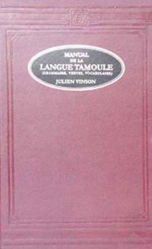 Manuel de la Lange Tamoule: Grammarie, Texts, Vocabulaire: Julien Vinson