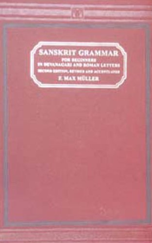 a Sanskrit Grammar for Beginners: Muller, F. Max; Max Muller, F.