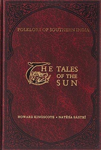 Tales of the Sun - or, Folklore: Sastri Natesa, H.