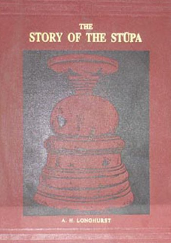 Story of the Stupa: A.H. Longhurst