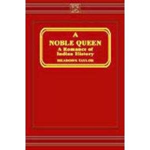 9788120601789: Noble Queen: Romance of Indian History