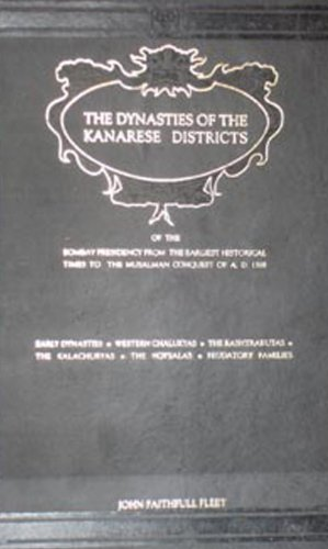 The Dynasties of the Kanarese Districts: J.F. Fleet