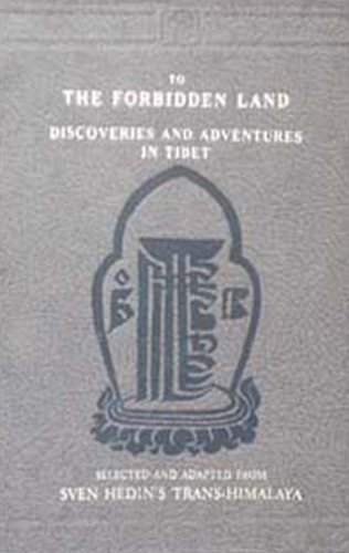 9788120603905: To the Forbidden Land: Discoveries and Adventures in Tibet Selected and Adapted from Sven Hedin's Trans-Himalaya