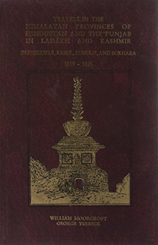 Travels In The Himalyan Provinces of hindustan-: W.Moorcroft and G.Trebec