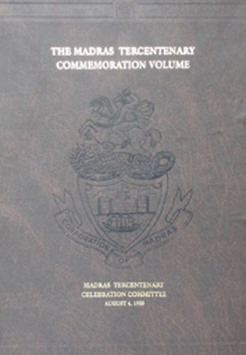 The Madras Tercentenary Commemoration Volume A.D.1939: Madras Tercentenary Celebration