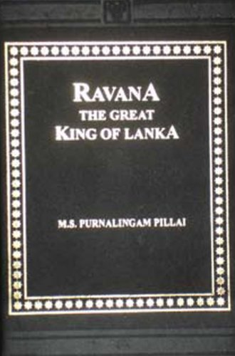Ravana: The Great King of Lanka: M.S.Purnalingam Pilla