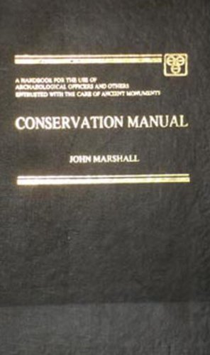 conservation manual hanbook for the use of archeological officers entrusted with the care of ancient monuments