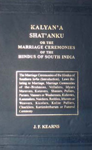 Kalyan'a Shat'anku Or, the Marriage Ceremonies of: J.F.Kearns
