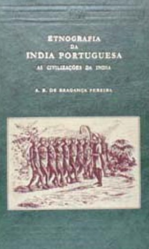 Ethnografia Da India, 2 Vols.: A.B. De Braganca