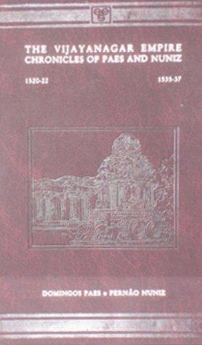 The Vijayanagar Empire: Chronicles Paes and Nuniz: Nuniz Paes