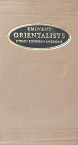 Eminent Orientalists: Indian, European, and American