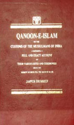 Qanoon-E-Islam: Customs of the Mussulmans of India: Jaffur Shurreef