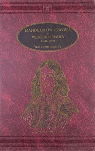Mandelslo`s Travels in Western India: M.S. Commissariat