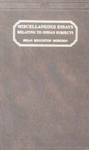 Miscellaneous Essays Relating Tio Indian Subjects, 2 Vols.: Brian H.Hodgson