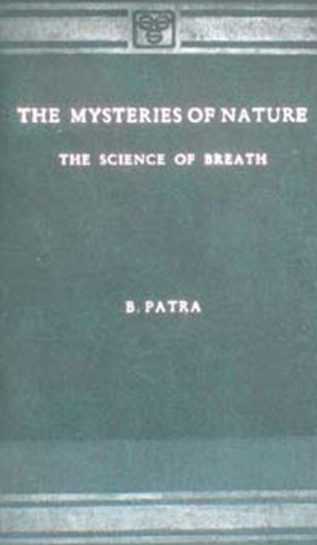 Mysteries of Nature: The Science of Breath: B. Patra