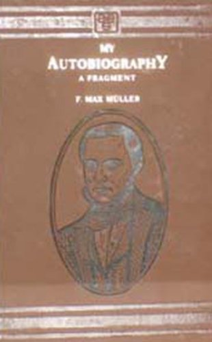 My Autobiography: Friedrich Max Muller