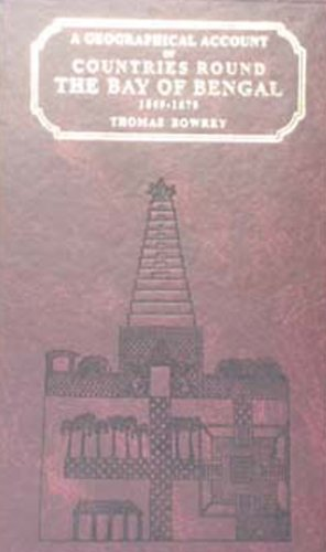 Geografical Account of Countries Round the Bay: Bowrey, Thomas