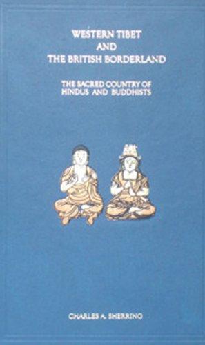 Western Tibet and the British Border Land: Charles Sherring