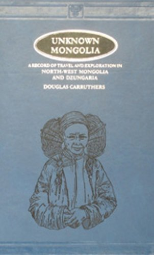 Unknown Mongolia- 2 Vols.: Douglas Carruthers