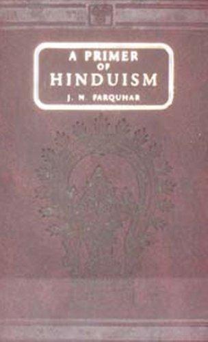 A Primer of Hinduism: J.N.Farquhar