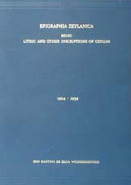 Epigraphia Zeylanica: Being lithic and Other Inscriptions of Ceylon, 4 Vols: Don Martino ...