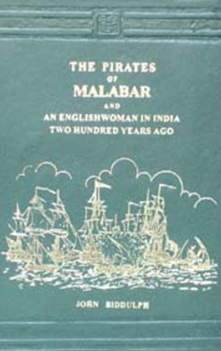 Pirates of Malabar and an English Woman in India: Biddulph, Sir John