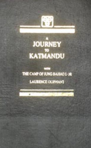 A Journey To Kathmandu: Laurence Oliphant