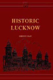9788120609648: Historic Lucknow