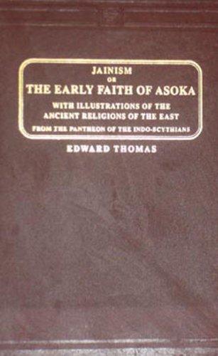 Jainism or The Early Faith of Ashoka: THOMAS, Edward