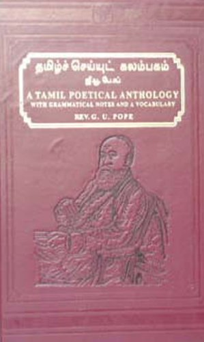 Tamil Poetical Anthology with Grammatical Notes and a Vocabulary: G.U. Pope