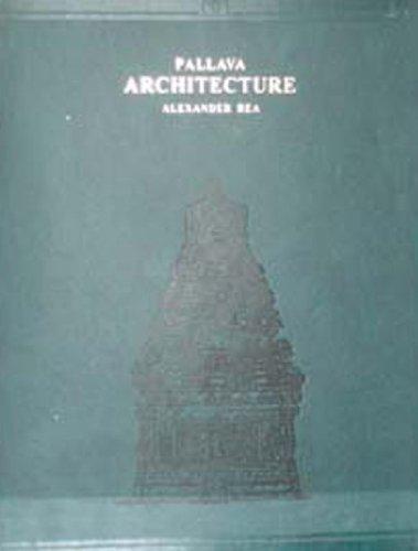 Pallava Architecture: Alexander Rea