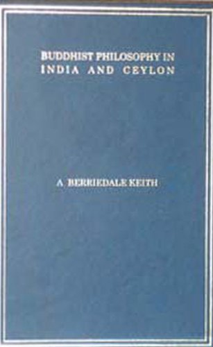 Buddhist Philosophy in India and Ceylon: A.B. Keith