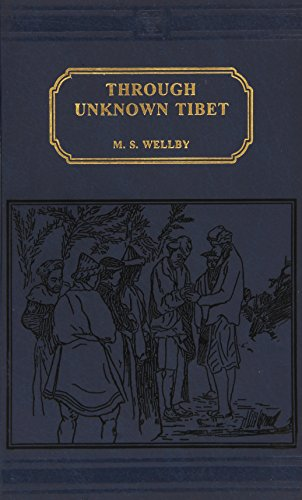 Through Unknown Tibet (A.D.1896): M.S.Welby