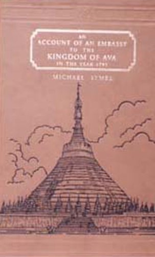 Account of an Embassy to the Kingdom of Ava in the Year 1795: Symes, William