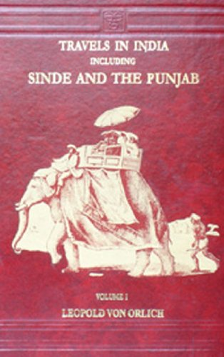 Travels in India, including Sinde and the Punjab, 2 Vols: Leopold Van Orlich