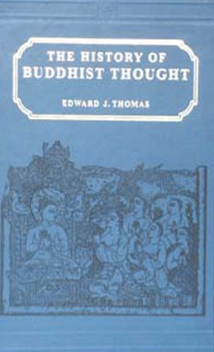 The History of Buddhist Thought: Edward J. Thomas