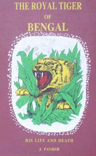 The Royal Tiger of Bengal: Fayrer J.