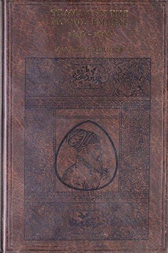 Travels in the Mogul Empire (A.D. 1668): Francois Bernier