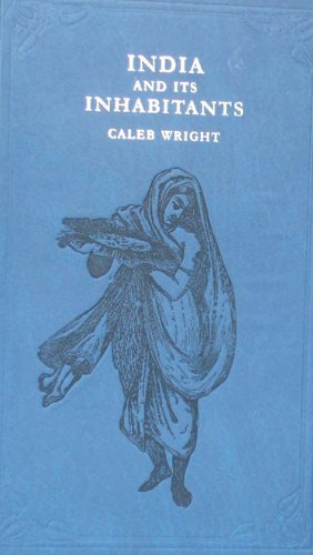 India And Its Inhabitants: Caleb Wright