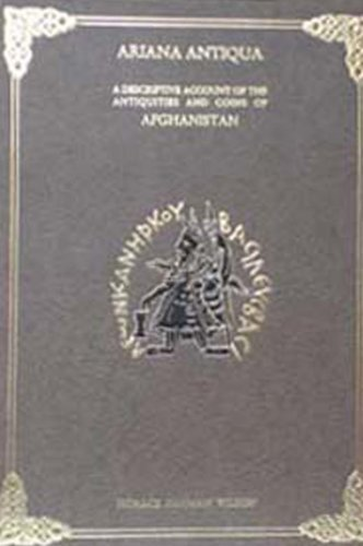 9788120611894: Ariana Antiqua: A Descriptive Account of the Antiquities and Coins of Afghanistan