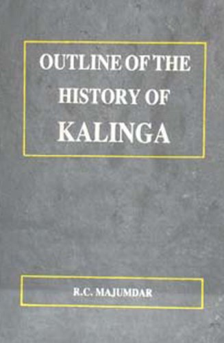Outline of the History of Kalinga: R.C.Majumdar