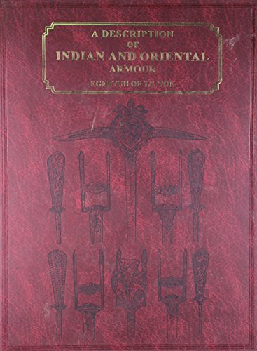 A Description of Indian and Oriental Armour: Egerton of Tatton