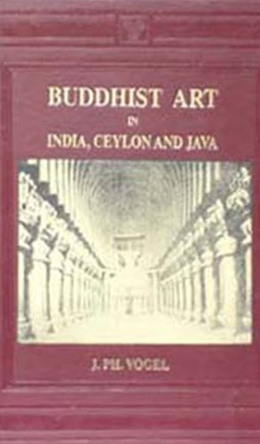 Buddhist Art in India, Ceylon, and Java