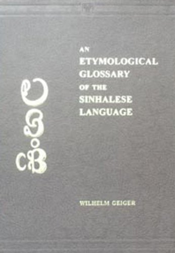 Etymological Glossary of the Sinhalese Language (Translated from Sinhalese to English): Wilhelm ...
